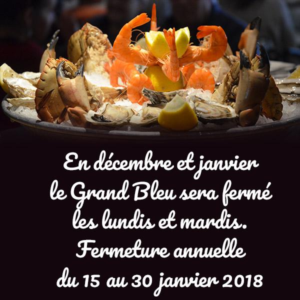 En décembre et janvier le Grand Bleu sera ferméles lundis et mardis. Fermeture annuelledu 15 au 30 janvier 2018